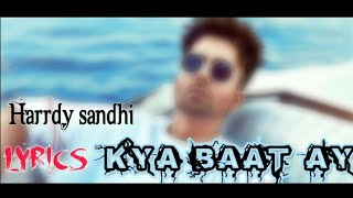 Kya bat lyrics Mond || Hardy sandhu || full moon video song kya bat