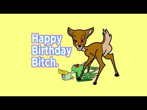 Happy Birthday Bitch!