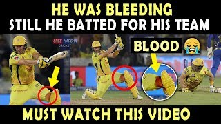 IPL 2019 Final : Shane Watson played with Bleeding Knee | Heart Breaking 💔 | Blood | Respect