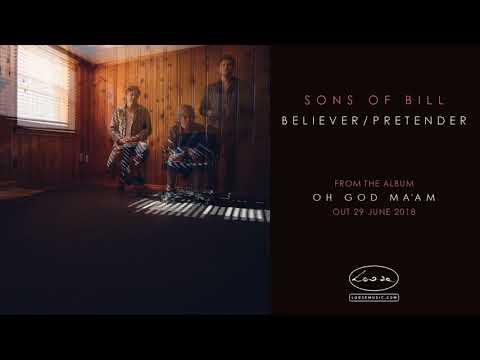 SONS OF BILL - Believer / Pretender