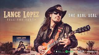 Lance Lopez - The Real Deal (Tell The Truth) 2018