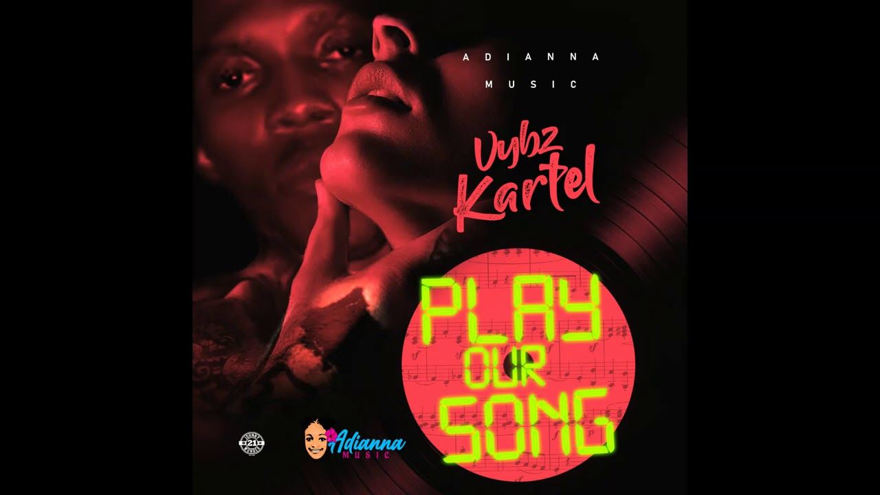 Vybz Kartel - Play Our Song (Official Audio)