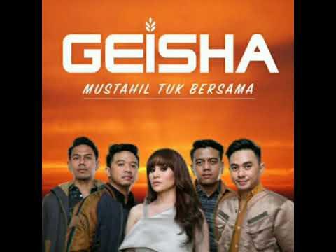 Geisha - Mustahil Tuk Bersama (Single Pop 2017)