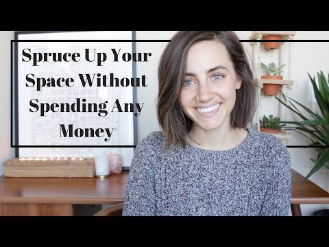 Spruce Up Your Space Without Spending Any Money