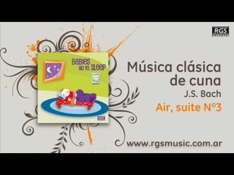 Música Clásica De Cuna J S Bach Air Suite Nº3 Youtube