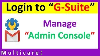How to login and configure in G suite admin console
