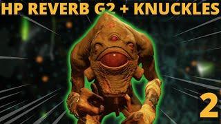 Half Life: Alyx - HP Reverb G2 & Valve Index Knuckles - Part 2 Playthrough