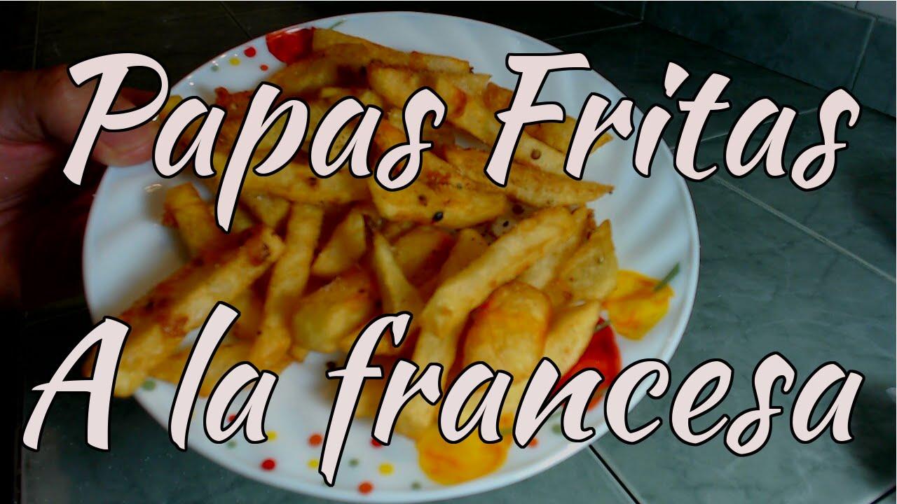 como hacer papas fritas  papas a la francesa  YouTube