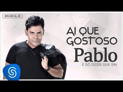 Pablo - Ai Que Gostoso (É Só Dizer Que Sim) [Áudio Oficial]