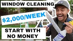 How To Make $2,000 a Week with a Window Cleaning Business (How To Start with No Money)