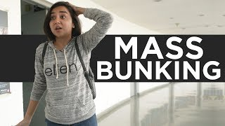 Mass Bunking Ft Bakkbenchers | MostlySane