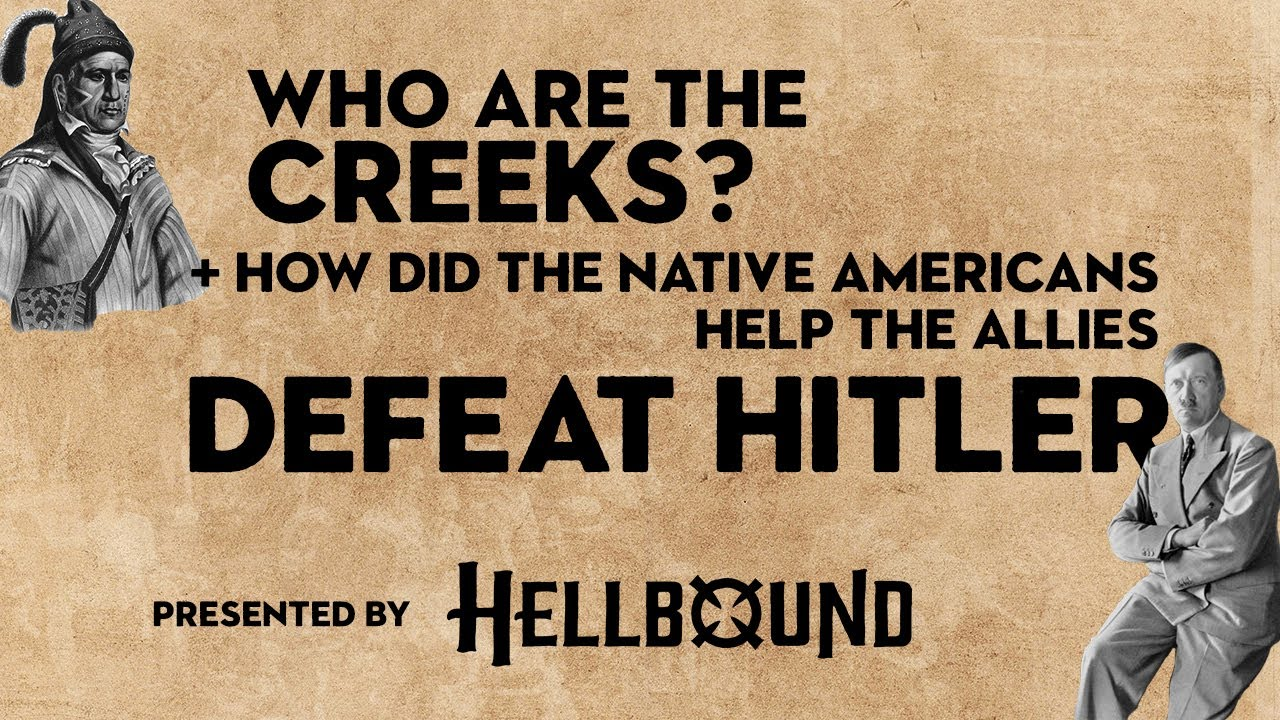 Who are the Creeks? And how native americans help the allies defeat Hitler?