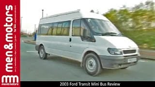2003 Ford Transit Mini Bus Review