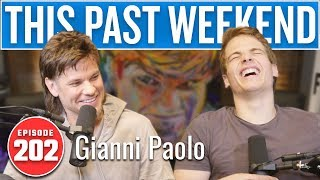 Gianni Paolo | This Past Weekend w/ Theo Von #202