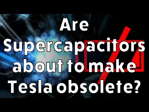 Are Supercapacitors About to Make Tesla Obsolete?