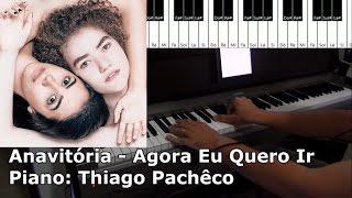 Anavitória - Agora Eu Quero Ir (Piano: Thiago Pachêco)