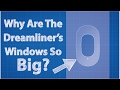 Why Are The Dreamliner's Windows So Big?