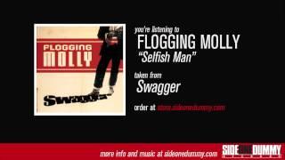 Flogging Molly - Selfish Man