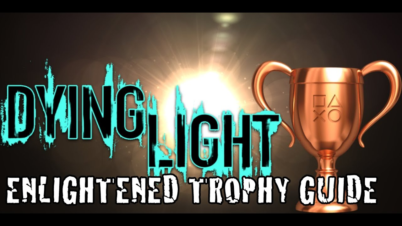 Perfect Dying Light   Enlightened! Trophy Guide (Blind 25 Enemies In The Light Trap  In 3 Days Or Less!)