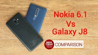 Nokia 6.1 vs Galaxy J8 - Design, display, camera and our pick