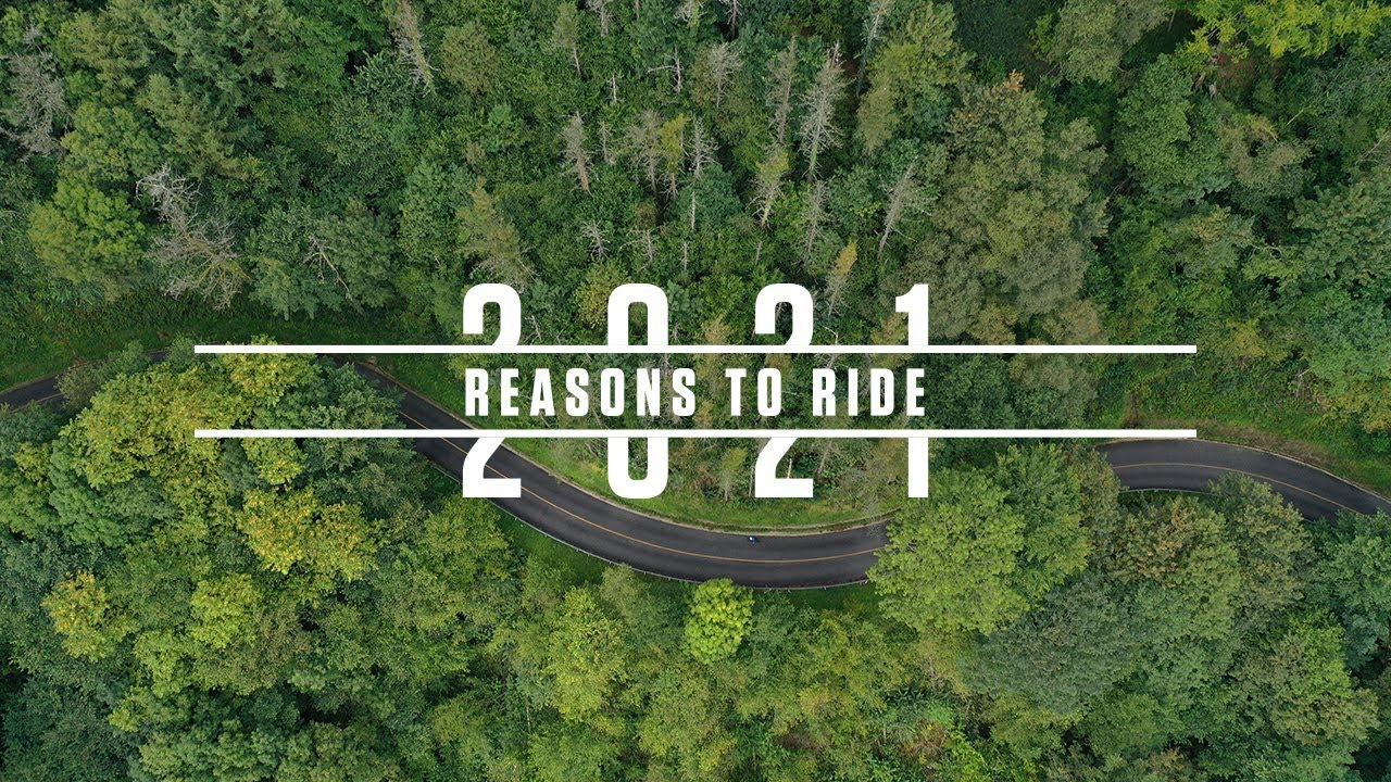 2021 REASONS TO RIDE... SAFE