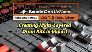HST's Studio One LiveStream - Creating Multi-Layered Drum Kits in Impact