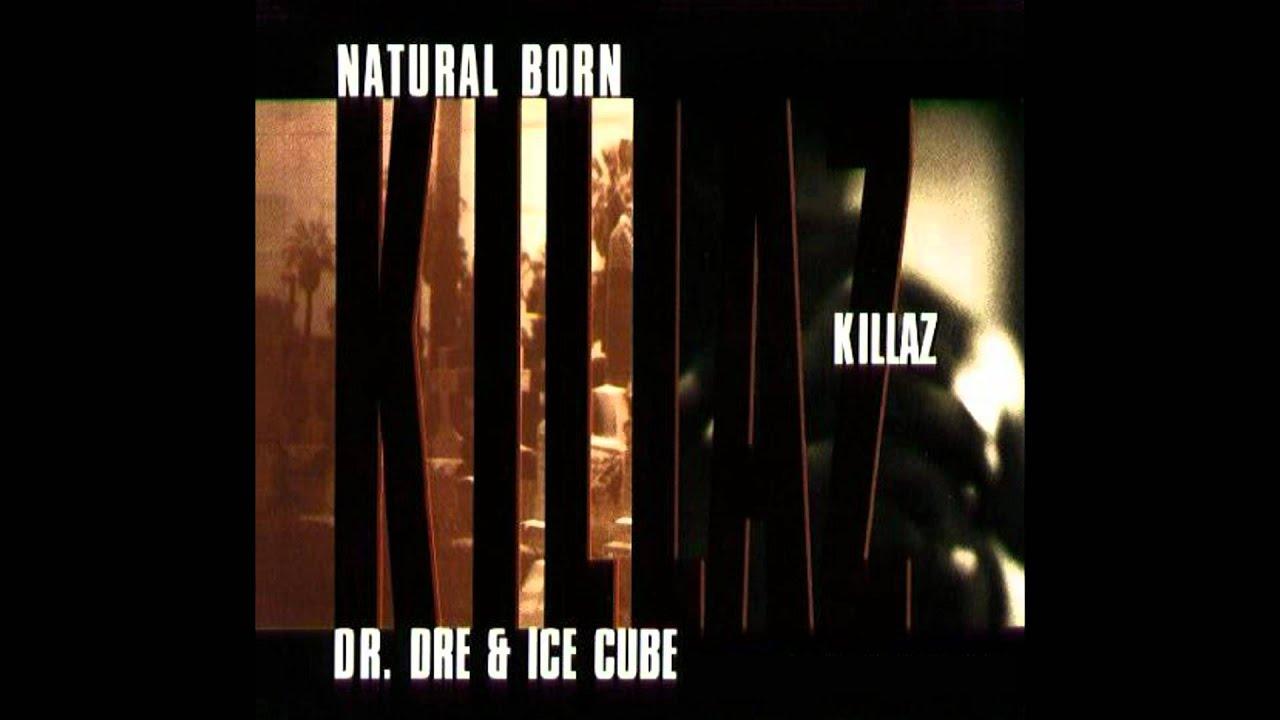 Dr. Dre ft. Ice Cube - Natural Born Killaz HQ - YouTube
