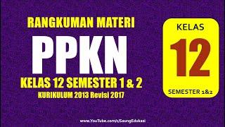 Kelas 12 - Ppkn - Kurikulum 2013 Semester 1 Dan 2