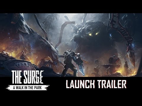 The Surge: A Walk in the Park  Launch Trailer