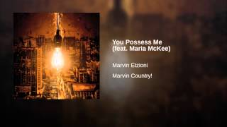 You Possess Me (feat. Maria McKee)