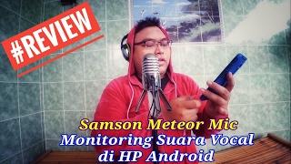 Gadget - Review Samson Meteor Mic | Monitoring Suara Vocal di HP Android (Bisa Buat Sing! Smule)