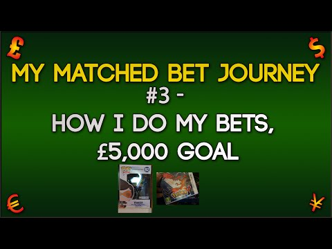 How I do my Matched Bets, £5,000 goal (My Matched Bet Journey #3)