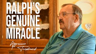 """My Aggressive Treatment is Going to Be The Lord!"" Miracle saves Ralph from cancer through prayer!"
