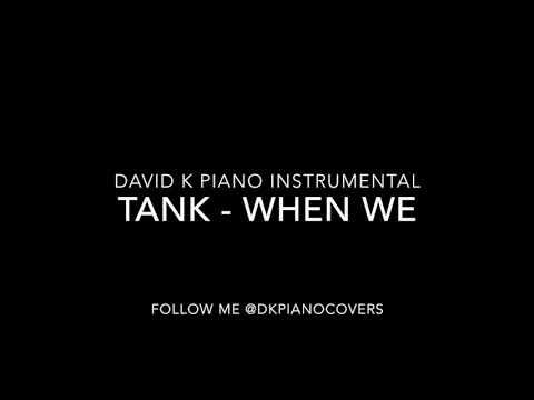 Tank  When We Piano Instrumental