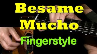 BESAME MUCHO: Fingerstyle Guitar Lesson + TAB by GuitarNick