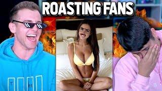 Roasting My Fans