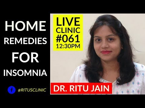 Dr.Ritu's Live Clinic#061 Home Remedies For Insomnia