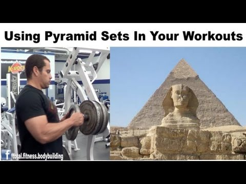 How To Use Pyramid Sets In Your Workouts