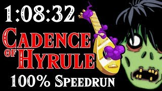 Cadence of Hyrule 100% Speedrun in 1:08:32