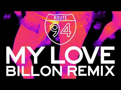 Route 94 — My Love feat. Jess Glynne (Billon Remix) [Official]