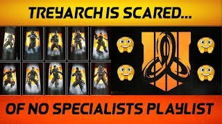 Treyarch Is Scared To Bring Us A No Specialist Playlist In Black Ops 4