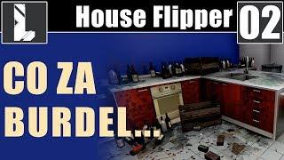 Co za burdel... House Flipper 02
