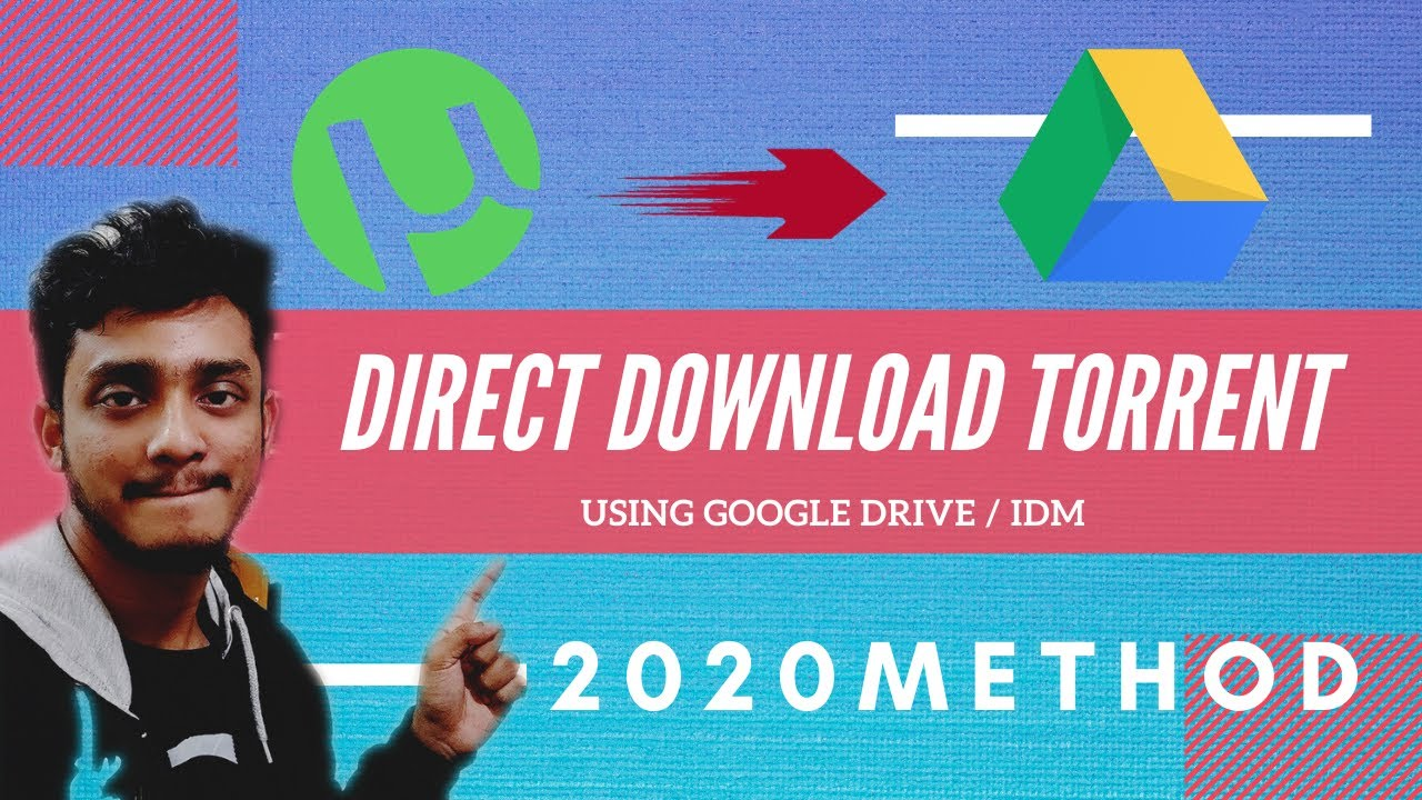 2020 | Direct Download Torrent Files using IDM/Google Drive | Latest | 100% Working