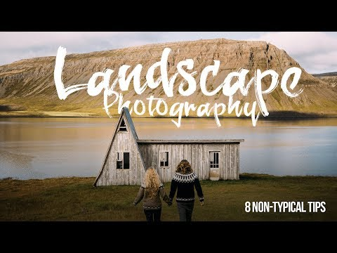 LANDSCAPE PHOTOGRAPHY! ⛰ 8 Non-Typical TIPS