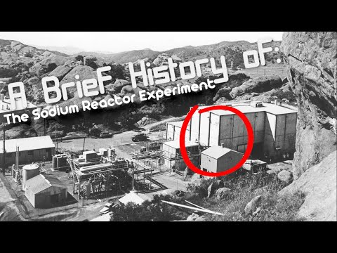 A Brief History Of: The Sodium Reactor Experiment Accident (short Documentary)