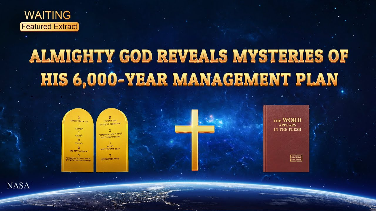 """Gospel Movie Extract 7 From """"Waiting"""": Almighty God Reveals Mysteries of His 6,000-Year Management Plan"""