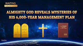 "Gospel Movie Clip ""Waiting"" (7) - Almighty God Reveals Mysteries of His 6,000-Year Management Plan"