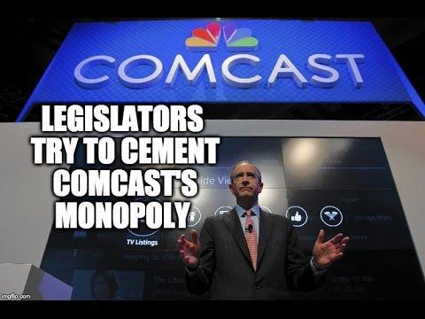 Legislators Try To Cement Comcast's Monopoly