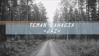 Jaz - Teman Bahagia (Lirik)