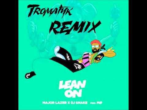 Lean on (REMIX) - Tromatyk